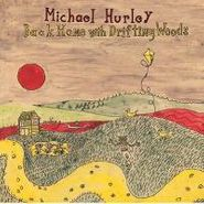 Michael Hurley, Back Home With Drifting Woods (LP)