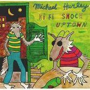 Michael Hurley, Hi Fi Snock Uptown (LP)