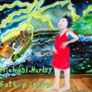 Michael Hurley, Fatboy Spring (LP)