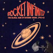 "Various Artists, Rocket Infinity: The Global Rise of Rocking Music, 1942-1962 (10"")"