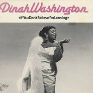 Dinah Washington, If You Don't Believe I'm Leaving (LP)