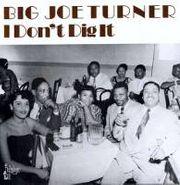 Big Joe Turner, I Don't Dig It (LP)