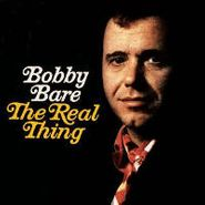 Bobby Bare, Real Thing/I Hate Goodbyes/Ride Me Down Easy (CD)