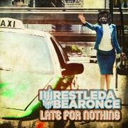 iwrestledabearonce, Late For Nothing (CD)