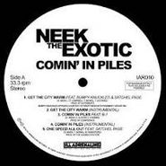"Neek The Exotic, Comin' In Piles (12"")"