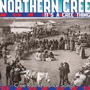 Northern Cree, It's A Cree Thing (CD)