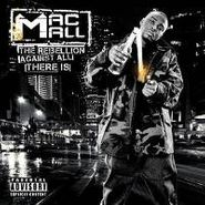 Mac Mall, Rebellion Against All There Is (CD)