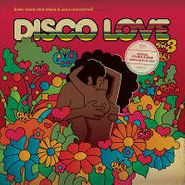 Various Artists, Disco Love, Vol. 3: Even More Rare Disco & Soul Uncovered! (LP)