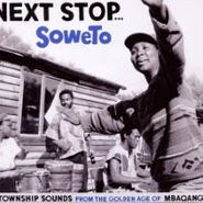 Various Artists, Next Stop Soweto (CD)