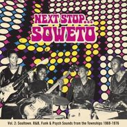 Various Artists, Next Stop... Soweto, Vol. 2: Soultown R&B, Funk & Psych Sounds from the Townships 1969-1976 (LP)