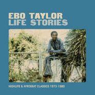 Ebo Taylor, Life Stories (LP)