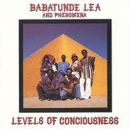 Babatunde Lea, Levels Of Conciousness (CD)