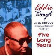 Eddie Boyd, Five Long Years (CD)