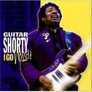Guitar Shorty, Go Wild! (CD)