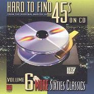 Various Artists, Hard To Find 45s On CD Vol. 7: More 60's Classics (CD)