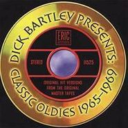 Various Artists, Dick Bartley Presents Classic Oldies 1965-69 (CD)