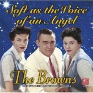 Browns, Soft As The Voice Of An Angel (CD)