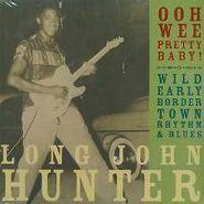 Long John Hunter, Ohh Wee Pretty Baby! (LP)