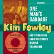 Kim Fowley, One Man's Garbage: Lost Treasures From The Vaults 1959-69 Volume One (CD)