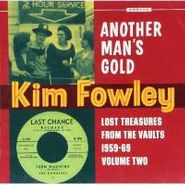 Kim Fowley, Another Man's Gold: Lost Treasures From The Vaults 1959-69 Volume Two (CD)