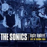 The Sonics, Busy Body!!! - Live In Tacoma 1964 (CD)