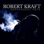 Robert Kraft, Consensual Sets (CD)
