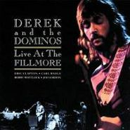 Derek & The Dominos, Live At The Fillmore