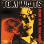 Tom Waits, Beautiful Maladies: The Island Years (CD)
