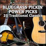 Various Artists, Bluegrass Pickin' Power Picks: 25 Traditional Classics (CD)