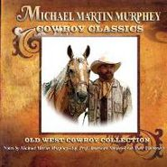 Michael Martin Murphy, Cowboy Classics: Old West Cowb (CD)