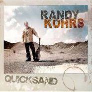 Randy Kohrs, Quicksand (CD)