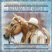 Michael Martin Murphy, Buckaroo Blue Grass Ii-Riding (CD)