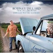 Rodney Dillard, I Wish Life Was Like Mayberry (CD)