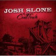 Josh Sloane, Josh Sloane & Coaltown (CD)