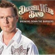 Darrell Webb Band, Breaking Down The Barriers (CD)