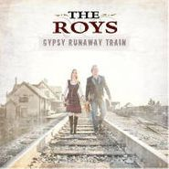 The Roys, Gypsy Runaway Train (CD)