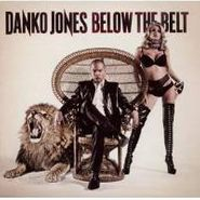 Danko Jones, Below The Belt (CD)