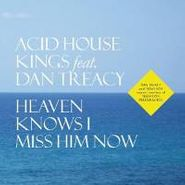 "Acid House Kings, Heaven Knows I Miss Him Now (7"")"