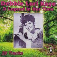 Debbie Lori Kaye, Legend In Her Time (CD)