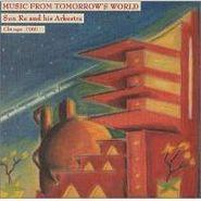 Sun Ra, Music From Tomorrow's World - Chicago 1960 (CD)