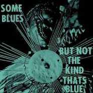 Sun Ra, Some Blues But Not The Kind That's Blue (CD)