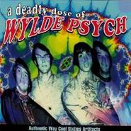 Various Artists, A Deadly Dose Of Wylde Psych (CD)