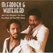McFadden & Whitehead, Ain't No Stoppin' Us Now: The Best of The PIR Years (CD)