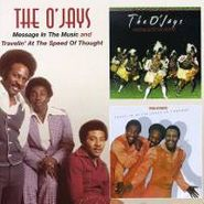 The O'Jays, Message In The Music / Travelin' At The Speed Of Thought (CD)