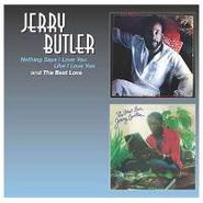 Jerry Butler, Nothing Says I Love You Like I Love You / The Best Love (CD)