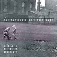 Everything But The Girl, Love Not Money [Deluxe Edition] (CD)