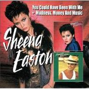 Sheena Easton, You Could Have Been With Me / Madness, Money And Music (CD)