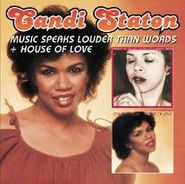 Candi Staton, Music Speaks Louder Than Words / House Of Love (CD)