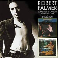 Robert Palmer, Some People Can Do What They L (CD)