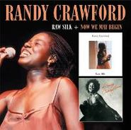 Randy Crawford, Raw Silk / Now We May Begin (CD)